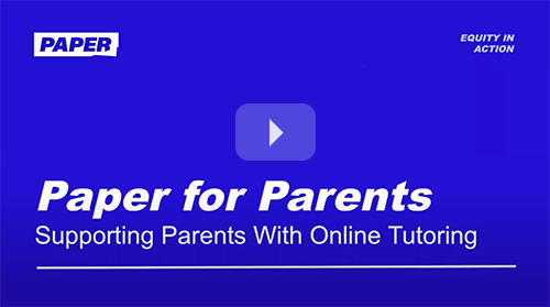 Paper for Parents - supporting parents with online tutoring